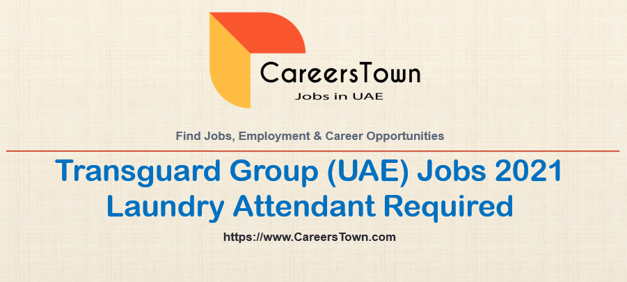 Laundry Attendant - Jobs in UAE | Transguard Group Careers
