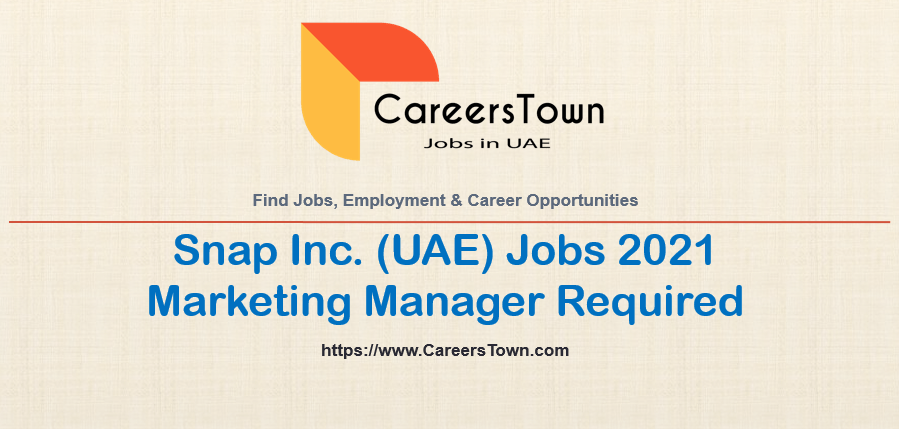 Marketing Manager - Jobs in Dubai   Snap Inc Careers