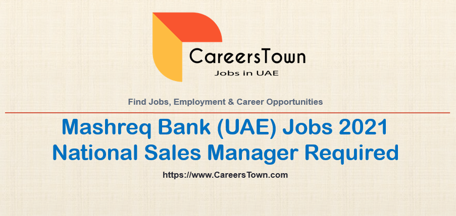 Mashreq Bank Careers   Apply For National Sales Manager Jobs in Dubai