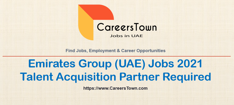 Talent Acquisition Partner - Jobs in Dubai | Emirates Group Careers