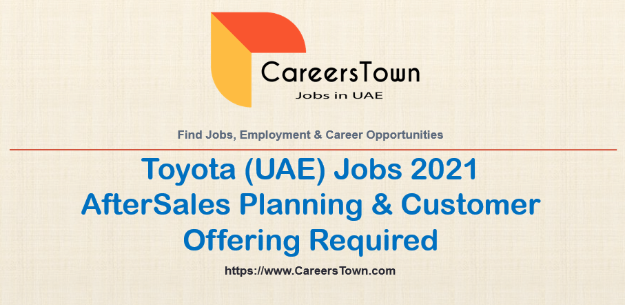 AfterSales Planning & Customer Offering   Toyota Jobs in Dubai