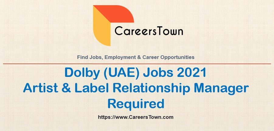 Artist and Label Relationship Manager Jobs | Dolby Careers Dubai