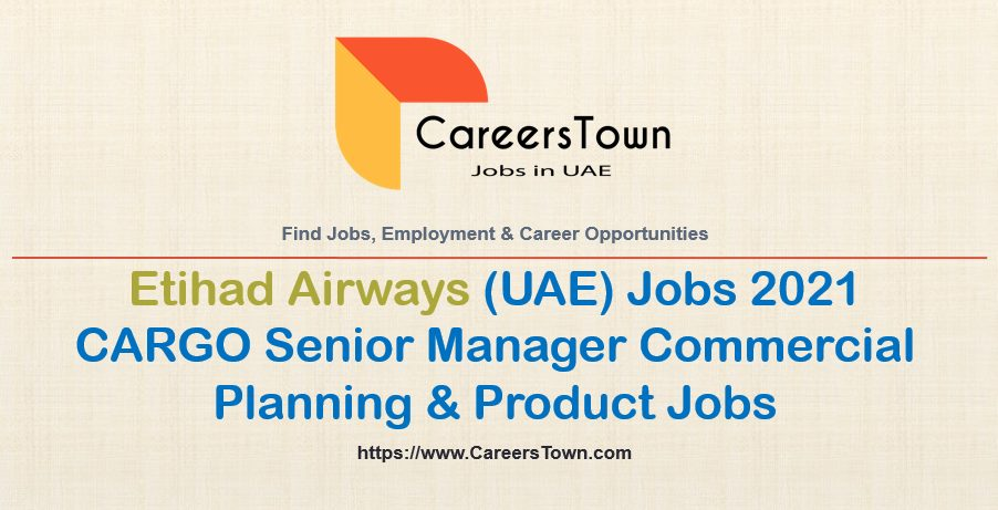 CARGO Senior Manager Commercial Planning & Product Jobs in UAE