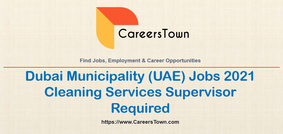 Cleaning Services Supervisor Jobs at Dubai Municipality 2021