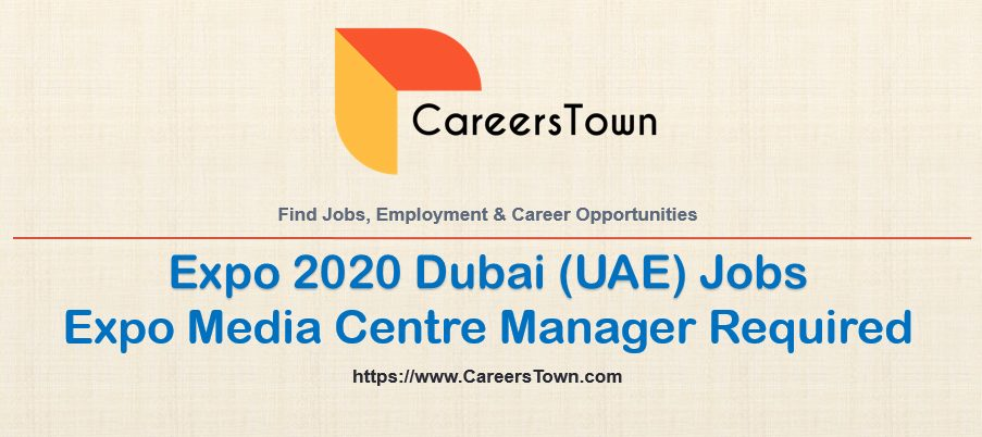 Expo Media Centre Manager Jobs in Dubai | World Expo Careers