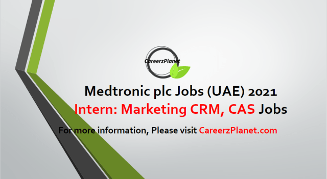 Intern: Marketing CRM, CAS, CDS Jobs in UAE 29  Apr 2021