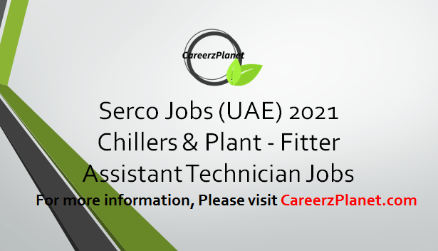 Technician - Chillers & Plants Jobs in Dubai 09 Apr 2021