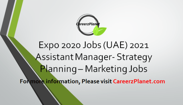 Assistant Manager - Strategy & Planning - Marketing Jobs in Dubai 15 Apr 2021