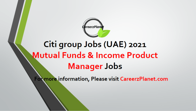 Mutual Funds & Fixed Income Product Manager - AVP Jobs in UAE 27 Apr 2021