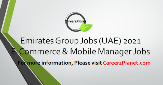 E-Commerce and Mobile Manager Jobs in Dubai 11Apr 2021