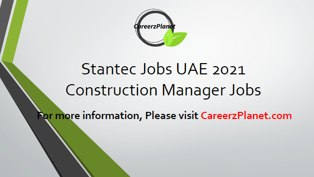 Construction Manager Jobs in UAE 11 Apr 2021