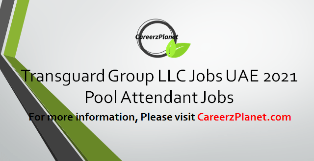 Pool Attendant Jobs in Dubai 05 Mar 2021