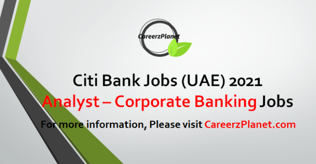 Analyst - Corporate Banking Jobs in UAE 02 May 2021