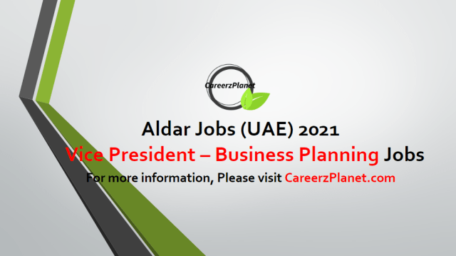 Vice President – Business Planning and Investment Analysis Jobs in UAE 02 May 2021