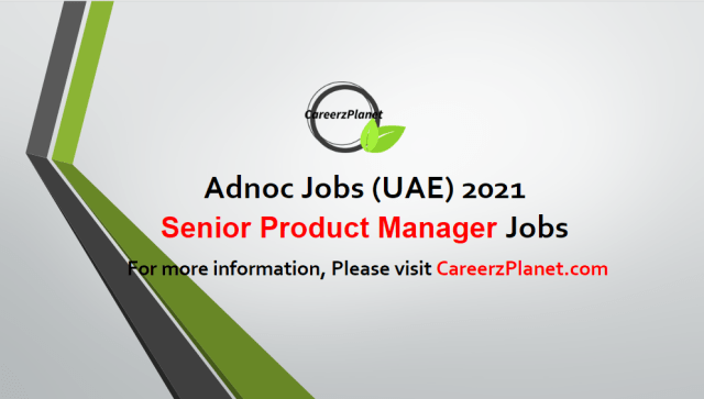 Senior Product Manager Jobs in UAE 08 May 2021