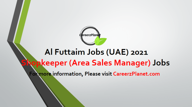 Shopkeeper (Area Sales Manager) Jobs in UAE 02 May 2021