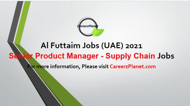 Senior Product Manager - Supply Chain Jobs in UAE 04 May 2021