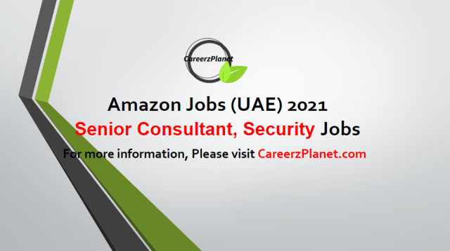 Senior Consultant, Security - Professional Services Jobs in UAE 03 May 2021