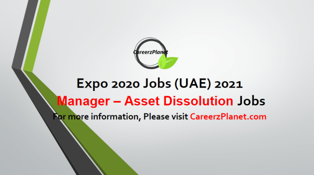 Manager – Asset Dissolution Jobs in UAE 05 May 2021