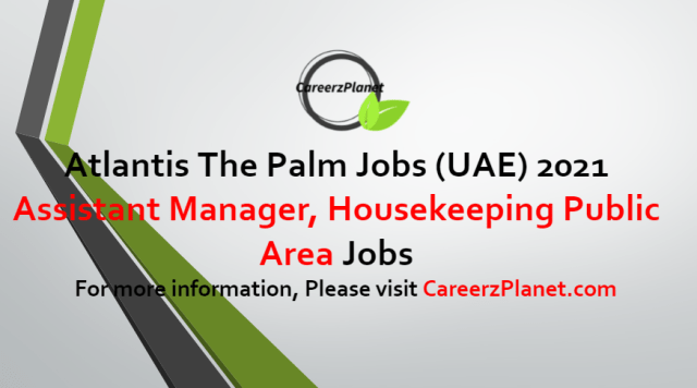 Assistant Manager, Housekeeping Public Area Jobs in UAE 22 Jun 2021