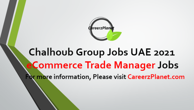 eCommerce Trade Manager Jobs in UAE 11 Jul 2021