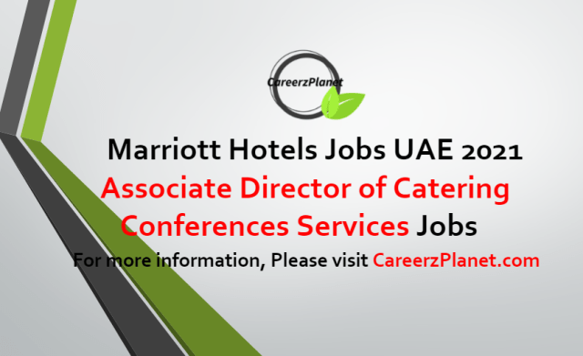 Associate Director of Catering & Conferences Services Jobs in UAE 11 Jul 2021