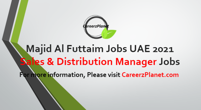 Sales & Distribution Manager Jobs in UAE 06 Jul 2021