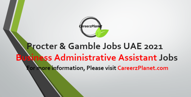 Business Administrative Assistant Jobs in UAE 06 Jul 2021