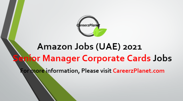 Manager Corporate Cards MEA Jobs in UAE 07 Jul 2021