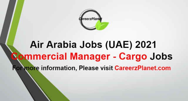 Commercial Manager - Cargo Jobs in UAE 21 Aug 2021