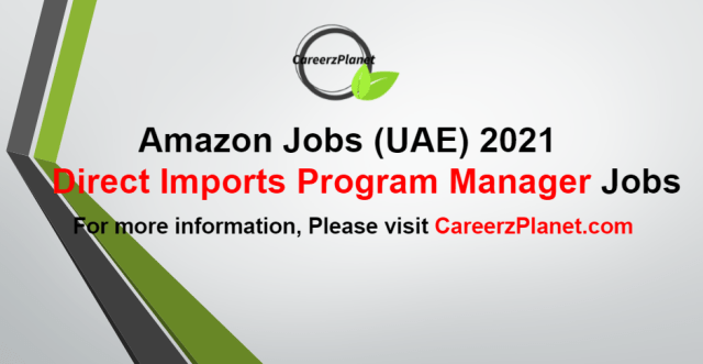Direct Imports Program Manager Jobs in UAE 26 Aug 2021