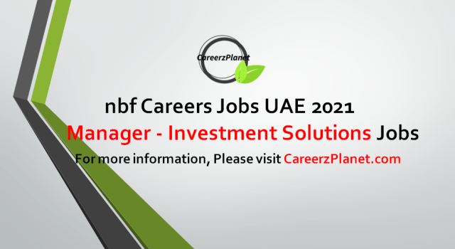 Investment Solutions Manager Jobs in UAE 12 Sep 2021