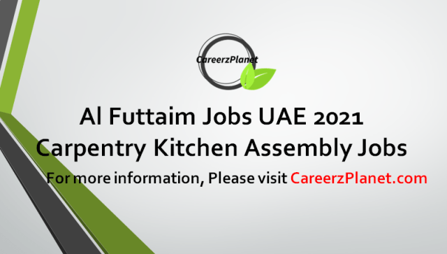 Carpentry Kitchen Assembly Assistant Jobs in UAE 13 Sep 2021