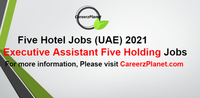 Executive Assistant at FIVE Holdings Jobs in UAE 03 Oct 2021