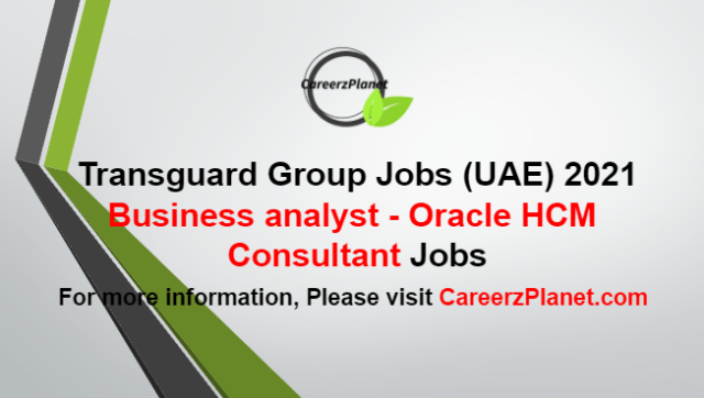 Business analyst- Oracle HCM Consultant Jobs in UAE 07 Oct 2021
