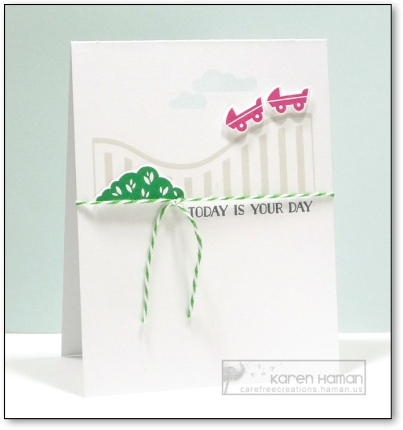 Today is Your Day | by karen h @ carefree creations