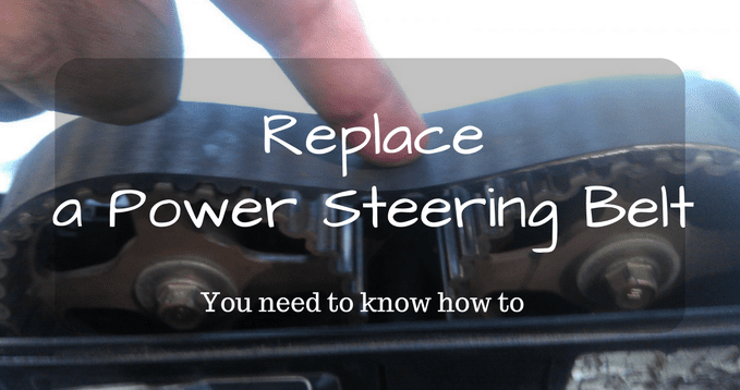 How to Replace a Power Steering Belt in Quick and Easy Steps
