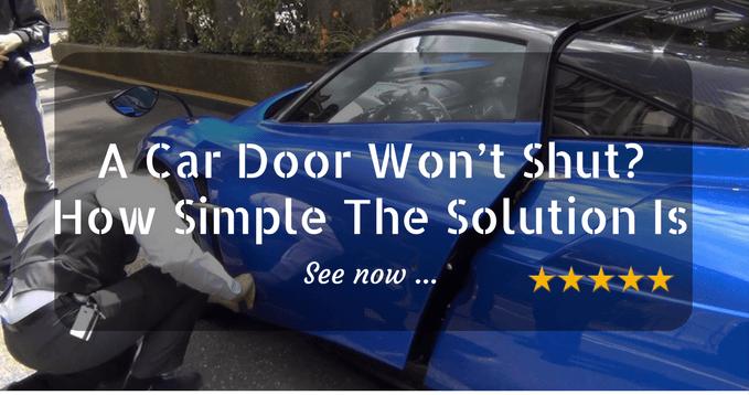 A Car Door Won't Shut