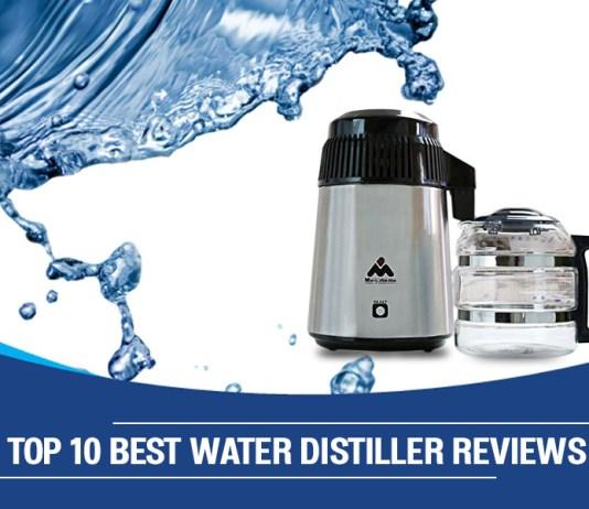 Top 10 Best Water Distiller Reviews