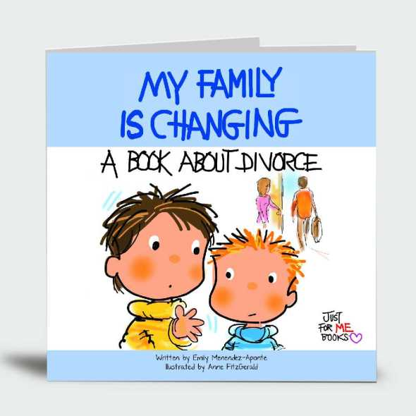 My Family Is Changing: A Book About Divorce … Just for Me!