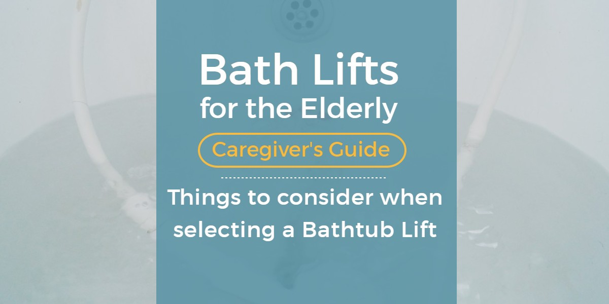 Bath Lifts for the Elderly - Things to Consider when selecting a ...