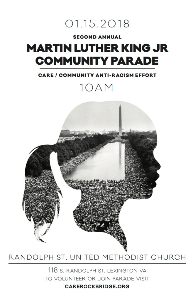 01.15.2018 Second Annual Martin Luther King, Jr., Community Parade. CARE/Community Anti-Racisim Effort. 10 AM. Randolph St. United Methodist Church. 118 S. Randolph St., Lexington, VA. To volunteer or join parade visit carerockbridge.org.