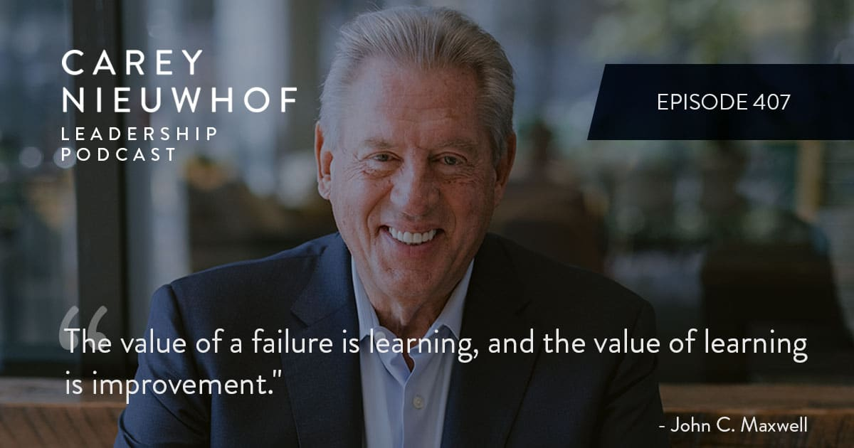 CNLP 407: John Maxwell on How to Develop Next Generation Leaders, When to Step Back, and What You Can Learn About People from Playing Golf and Eating at Buffets