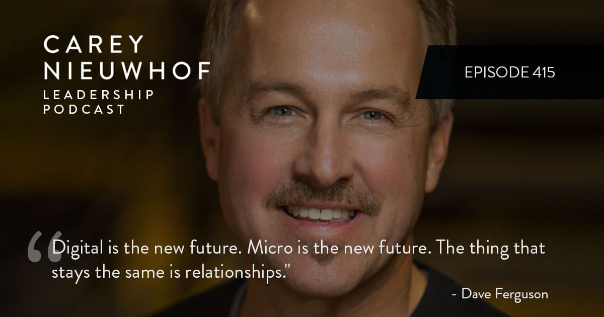 CNLP 415: Dave Ferguson on the Future of the Micro-Church, Red Light, Green Light and Yellow Light People, and the Future of Networking