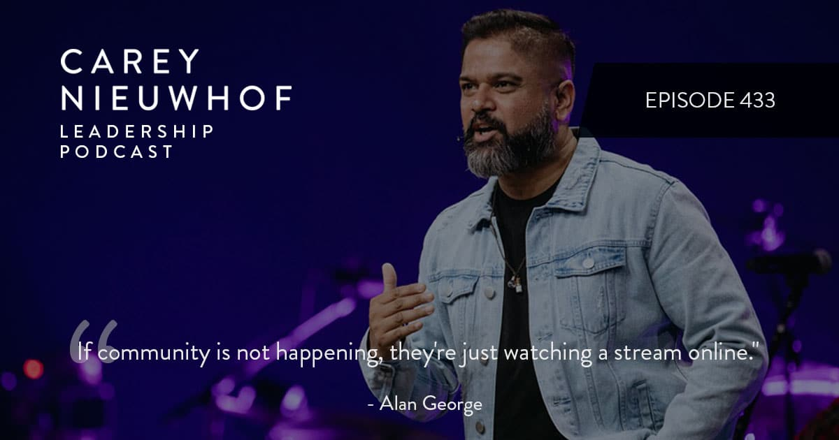 CNLP 433: Alan George on Everything You Need to Know About Church Online, How to Make it Relational, and What Metrics to Watch and Which to Ignore
