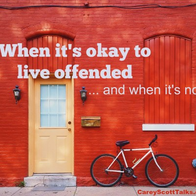 When it's okay to live offended… and when it's not