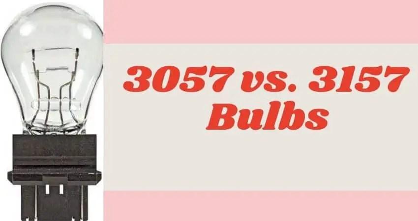 3057 vs. 3157 Bulbs