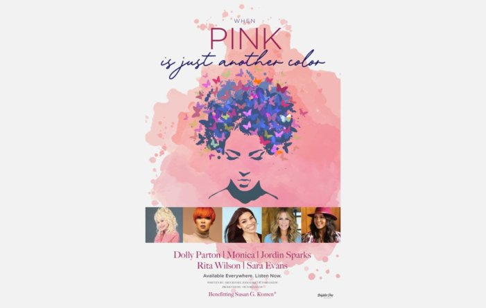Dolly Parton, Monica, Jordin Sparks, Rita Wilson and Sara Evans Unite for PINK, the song, to benefit the Susan G. Komen For the Cure