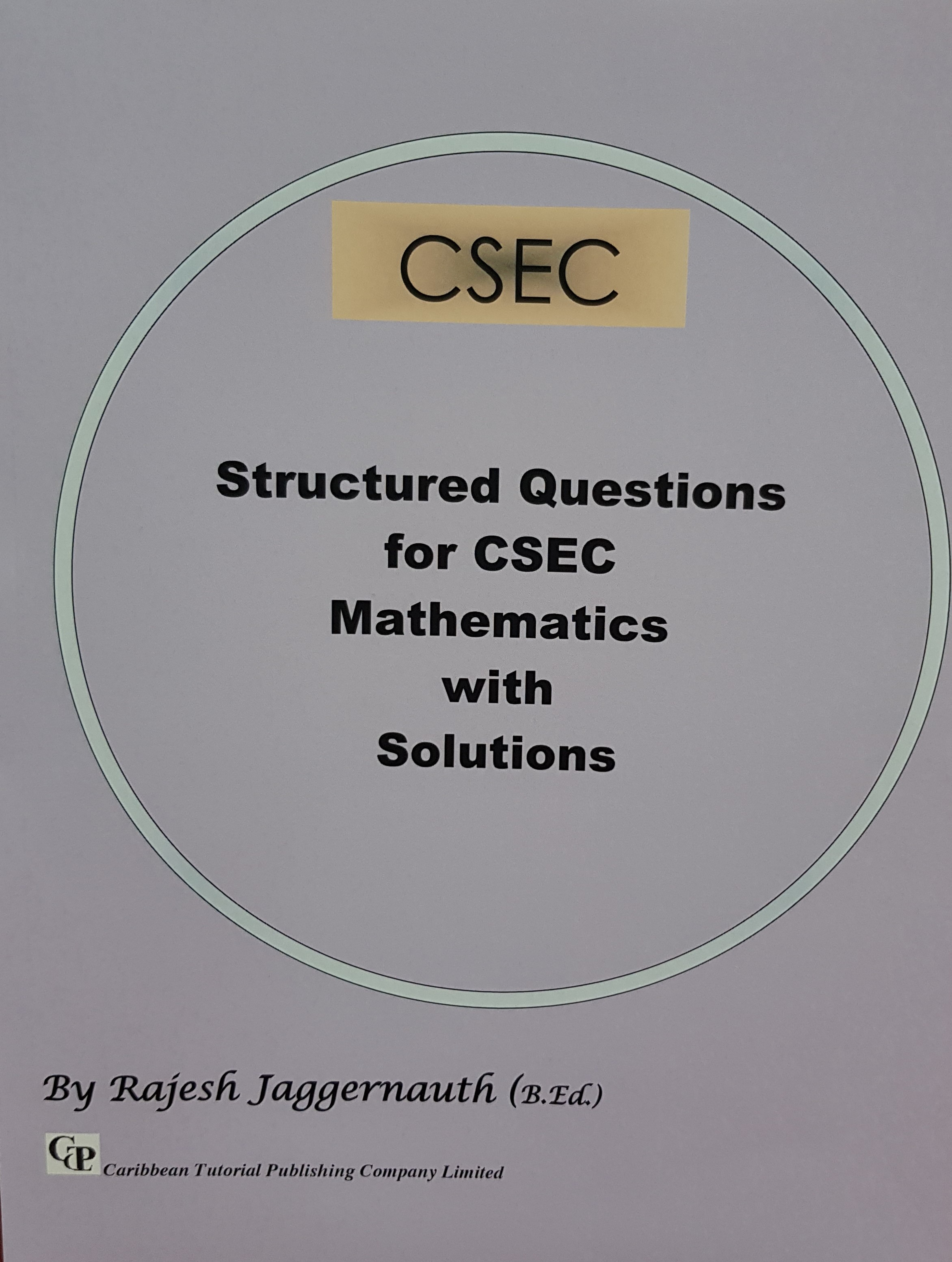Structured Questions for CSEC Mathematics with Solutions