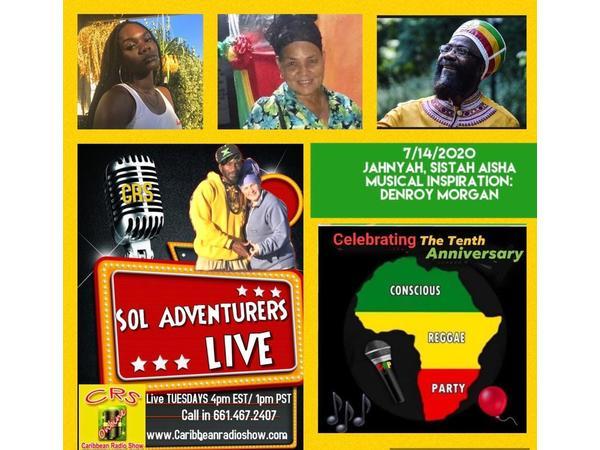159: Sol Adventurers Live: E8 Conscious Reggae: Sister Aisha,Denroy Morgan& Jahnyah